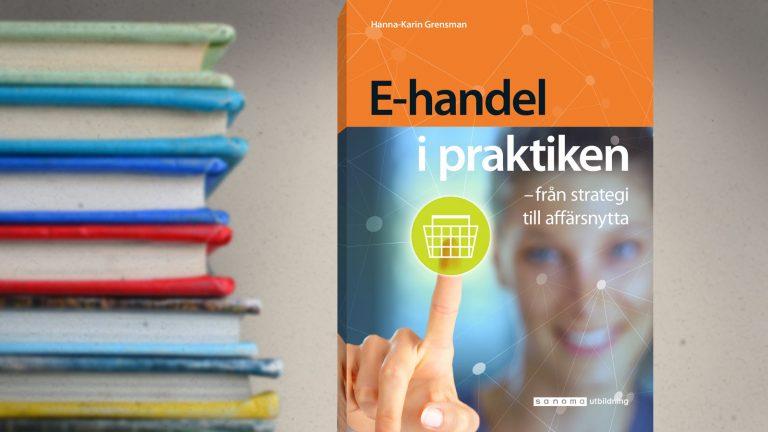 Bevaka boken E-handel i praktiken – från strategi till affärsnytta Hanna-Karin Grensman